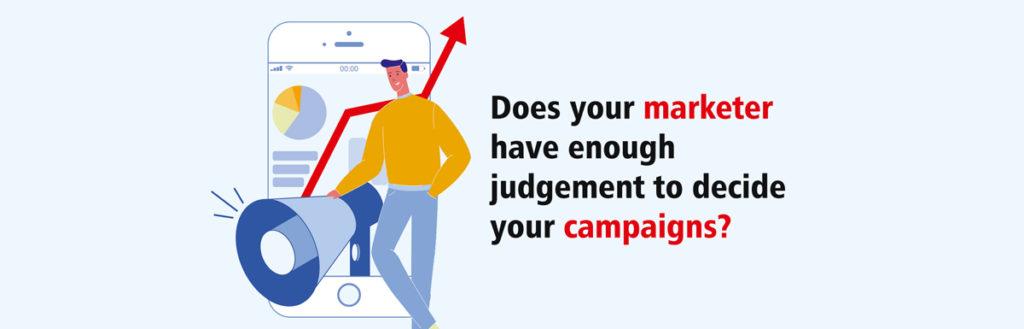marketer judgement campaigns